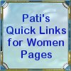 Visit Pati's Quick Links for Women Pages